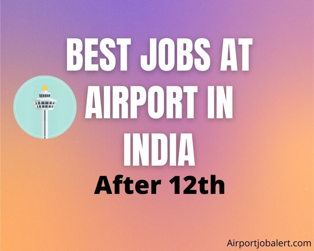Best Jobs at Airport After 12th Class