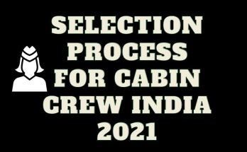 Selection Process for Cabin Crew India 2021