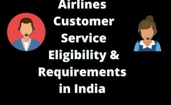 Airlines Customer Service Eligibility/Requirements in India 2021
